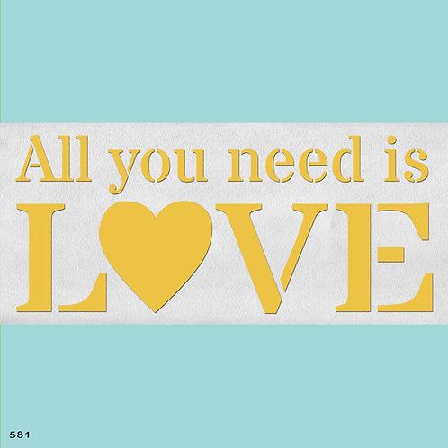 581 שבלונה ALL YOU NEED IS LOVE