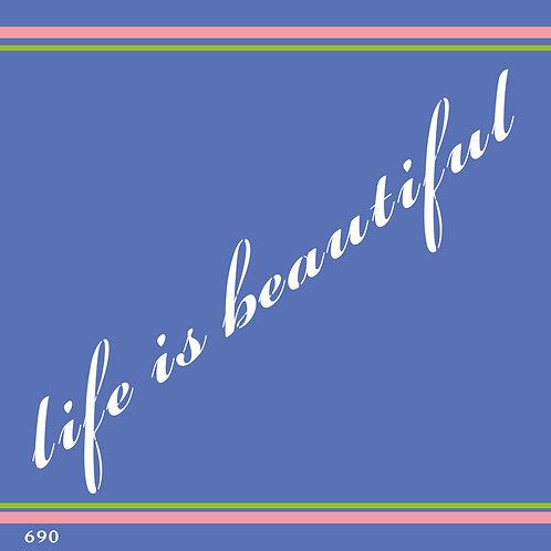690 שבלונה LIFE IS BEAUTIFUL