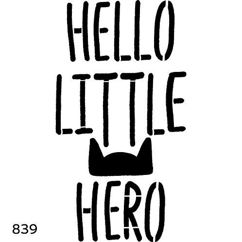 839 שבלונה לילד גיבור HELLO LITTLE HERO