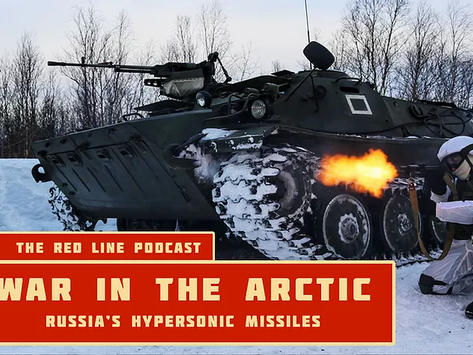 Episode 14. War in the Arctic (Russia's Hypersonic Missile Program)