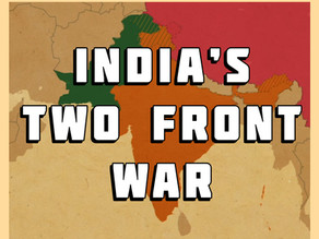 Executive Briefing: India's Two Front War