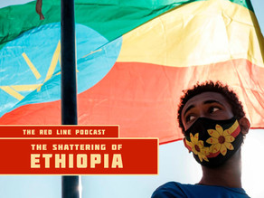 Episode 48. The Shattering of Ethiopia - The War in Tigray
