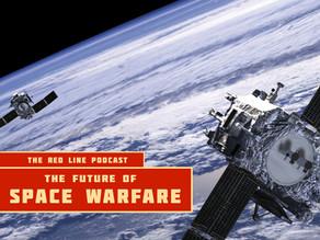 Episode 52. The Future of Space Warfare