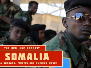 Episode 25. Somalia (Al Shabaab, Pirates andNuclear Waste)