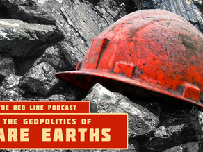 Episode 37. The Geopolitics of Rare Earths