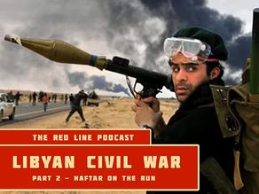 Episode 21. The Libyan Civil War II (The Tide Turns)