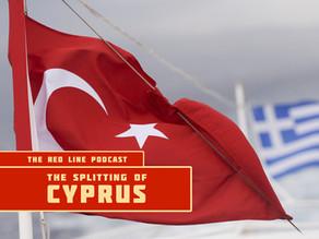 Episode 50. The Splitting of Cyprus: Turkey vs Greece