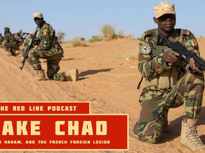 Episode 36. Lake Chad (Boko Haram and the French Foreign Legion)