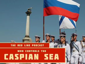 Episode 29. Who Controls the Caspian Sea?