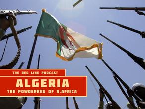 Episode 54. Algeria: The Powderkeg of North Africa