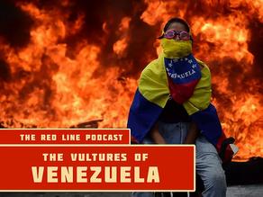 Episode 12. The Vultures of Venezuela