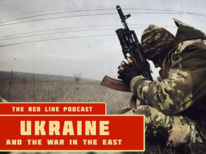 Episode 35. Ukraine and the War in the East