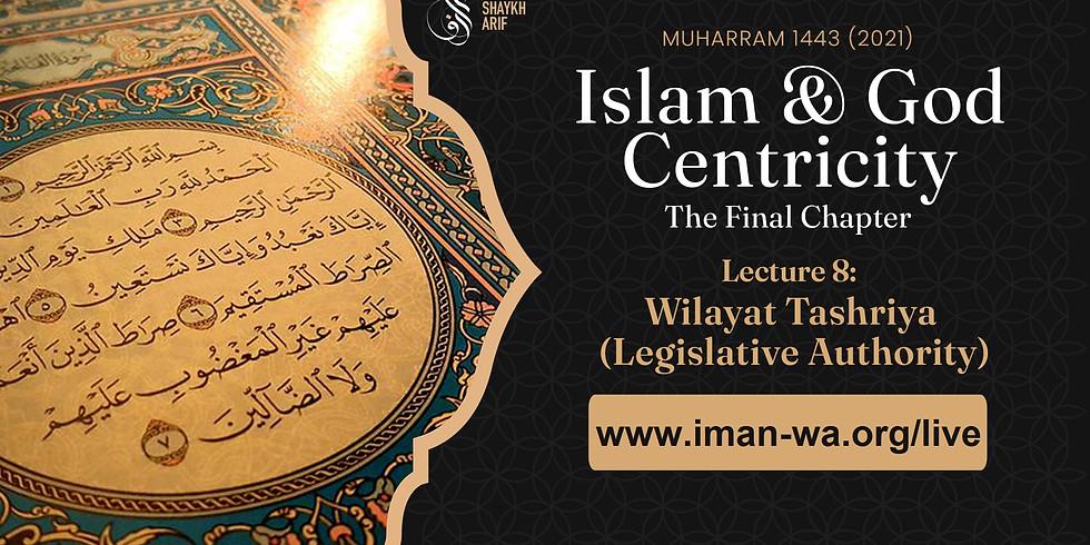 Muharram 1443 (2021) - Lecture 8: The meaning of legislative authority (wilāya tashrīʿiyya)