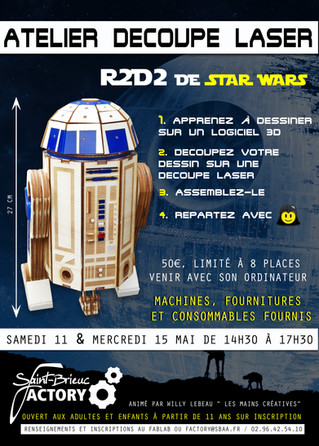 Atelier Découpe Laser les 11 & 15 Mai au Fablab : Repartez avec votre R2D2 hauteur 27 cm :)