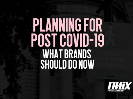 Planning for post-COVID-19: what brands should do now