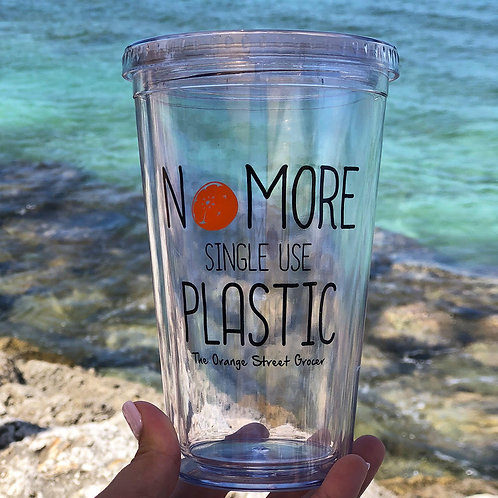 """No More Single Use Plastic"" Cup"