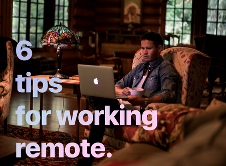 6 tips for working remotely during COVID