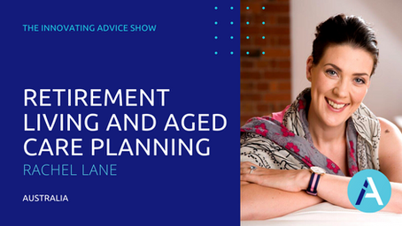 Retirement Living and Aged Care Planning with Rachel Lane [Ep74]