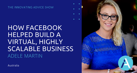How Facebook Helped Build a Virtual, Highly Scalable Business with Adele Martin [Ep23]