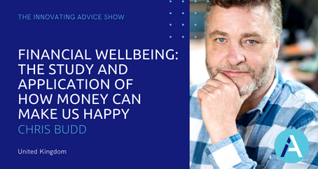 Financial Wellbeing: the Study and Application of How Money Can Make Us Happy with Chris Budd [Ep44]