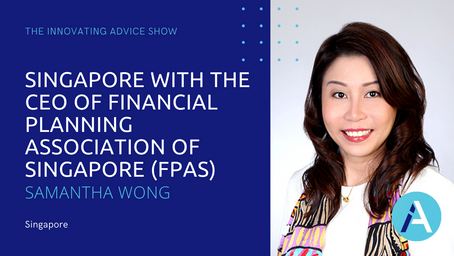 Singapore with Samantha Wong, CEO of Financial Planning Association of Singapore (FPAS) [Ep17]