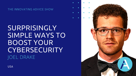 Surprisingly Simple Ways to Boost Your Cybersecurity with Joel Drake [Ep16]
