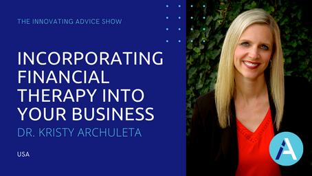 Incorporating Financial Therapy into Your Business with Dr. Kristy Archuleta [Ep64]