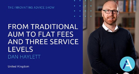 Fees and Services: From Traditional AUM to Flat Fees & Three Service Levels with Dan Haylett [Ep52]