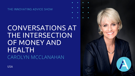 Conversations at the Intersection of Money and Health with Carolyn McClanahan [Ep51]