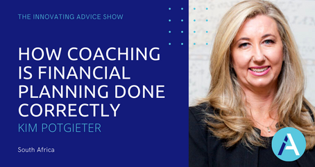 How Coaching is Financial Planning Done Correctly with Kim Potgieter [Ep31]
