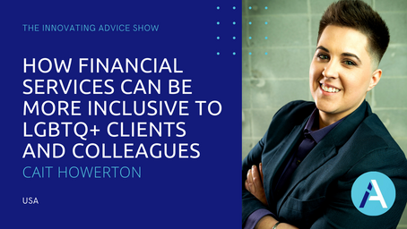 How Financial Services Can Be More Inclusive to LGBTQ+ Clients & Colleagues w/Cait Howerton [Ep58]