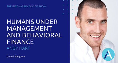 Humans Under Management and Behavioral Finance with Andy Hart [Ep57]