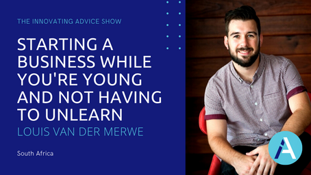 Starting a Business While You're Young and Not Having to Unlearn with Louis van der Merwe [Ep41]