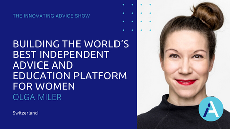 Building the World's Best Independent Advice and Education Platform for Women with Olga Miler [Ep53]