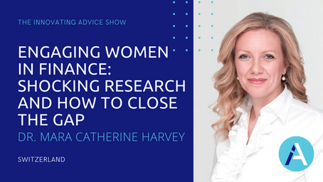 Engaging Women in Finance: Shocking Research and How to Close the Gap with Dr. Mara Harvey [Ep35]