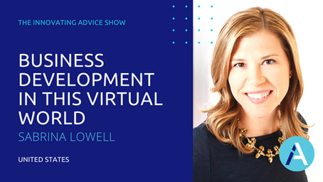 Business Development in a Virtual World with Sabrina Lowell [Ep72]