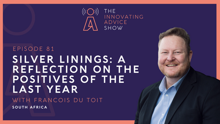 Silver Linings: A Reflection on the Positives of the Last Year with Francois du Toit [Ep81]