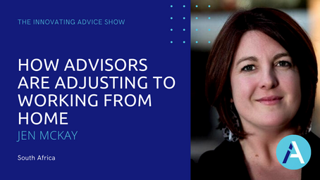 How Advisors Are Adjusting to Working From Home with Jen McKay [Ep21]