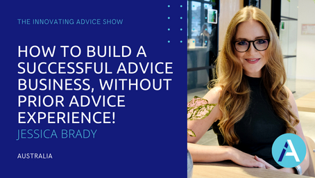 How to Build a Successful Advice Business, Without Prior Advice Experience! w/Jessica Brady [Ep62]