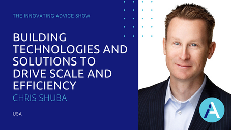 Building Technologies and Solutions to Drive Scale and Efficiency with Chris Shuba [Ep37]