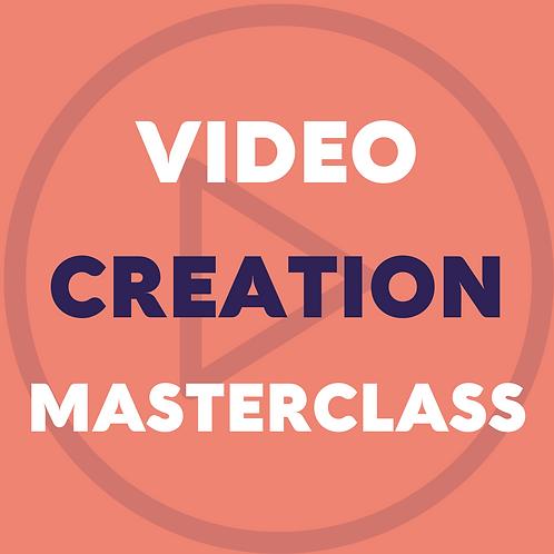 Video Creation Masterclass [Virtual]