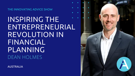 Inspiring the Entrepreneurial Revolution in Financial Planning with Dean Holmes [Ep73]