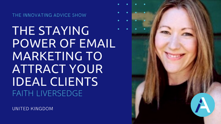 The Staying Power of Email Marketing to Attract Your Ideal Clients with Faith Liversedge [Ep66]