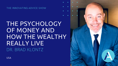 The Psychology of Money and How the Wealthy Really Live with Dr. Brad Klontz [Ep63]