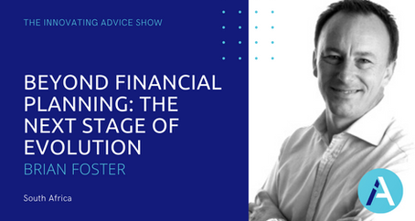 Beyond Financial Planning: The Next Stage of Evolution with Brian Foster [Ep32]