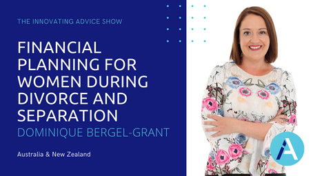 Financial Planning for Women During Divorce and Separation with Dominique Bergel-Grant [Ep55]
