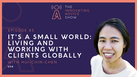 It's a Small World: Living and Working with Clients Globally with Hui-chin Chen [Ep85]