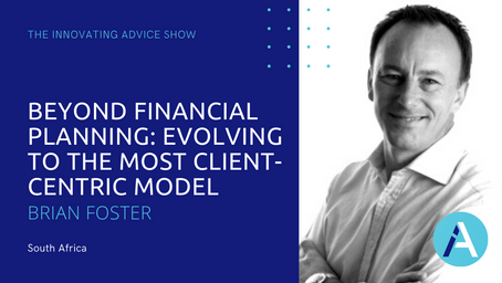 Beyond Financial Planning: Evolving to the Most Client-Centric Model with Brian Foster [Ep50]