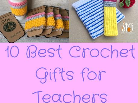 10 Best Crochet Gifts for Teachers