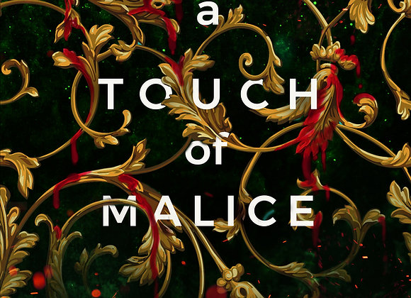 Signed Hardback- A Touch of Malice